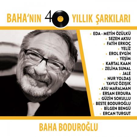 Baha Boduroğlu: Baha'nın 40 Yıllık Şarkıları - CD