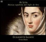 Unda Maris, Guillemette Laurens: Ay Luna - Musica espanola del Siglo de Oro - CD