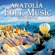 Çeşitli Sanatçılar: Anatolia Folk Music- Instrumental 3 - CD