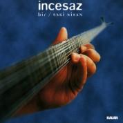 İncesaz: Bir / Eski Nisan - CD