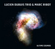Lucien Dubois Trio+Marc Ribot: Ultime Cosmos - CD