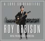 Roy Orbison, Royal Philharmonic Orchestra: A Love So Beautiful - CD