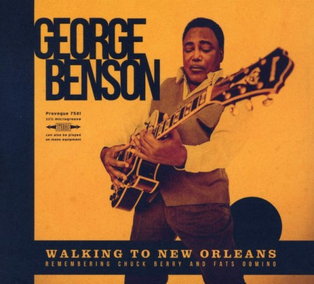 George Benson: Walking To New Orleans (Remembering Chuck Berry And Fats Domino) - Plak