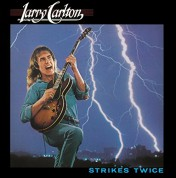 Larry Carlton: Strikes Twice - CD
