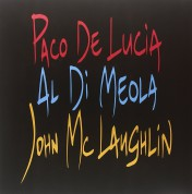 Paco de Lucia, Al Di Meola, John McLaughlin: The Guitar Trio (Remastered) - Plak