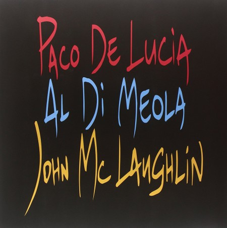 Paco de Lucia, Al Di Meola, John McLaughlin: The Guitar Trio (Remastered) - Plak