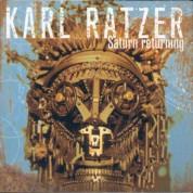 Karl Ratzer: Saturn Returning - CD