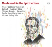 Çeşitli Sanatçılar: Monteverdi in the Spirit of Jazz - CD