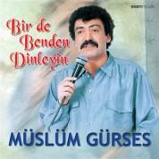Müslüm Gürses: Bir De Benden Dinleyin - CD
