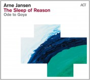 Arne Jansen: The Sleep of Reason - Ode to Goya - CD