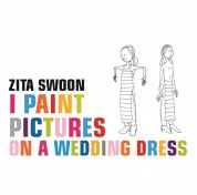 Zita Swoon: I Paint Pictures On A Wedding Dress - Plak
