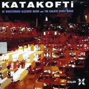 De Amsterdam Klezmer, The Galata Gypsy Band: Katakofti - CD