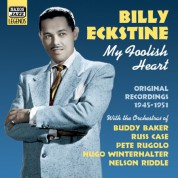 Billy Eckstine: Eckstine, Billy: My Foolish Heart (1945-1951) - CD