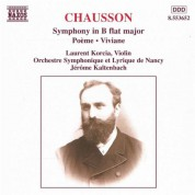 Chausson: Symphony in B-Flat Major / Poeme / Viviane - CD