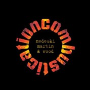 Medeski, Martin & Wood: Combustication - Plak