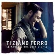 Tiziano Ferro: El Amor Es Una Cosa Simple - CD