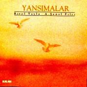 Aziz Şenol Filiz, Birol Yayla: Yansımalar - CD