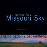 Charlie Haden, Pat Metheny: Beyond the Missouri Sky - CD