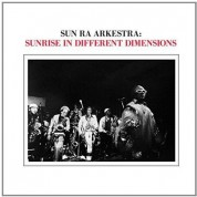 Sun Ra & His Arkestra: Sunrise In Different Dimensions - Plak