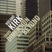 Rahsaan Roland Kirk: Third Dimension And Beyond - CD