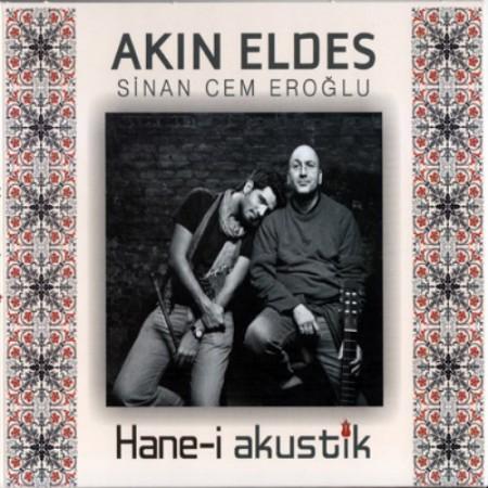 Akın Eldes, Sinan Cem Eroğlu: Hane-i Akustik - CD