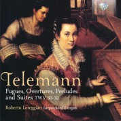 Roberto Loreggian: Telemann: Fugues, Overtures, Preludes and Suites, TWV31-32 - CD