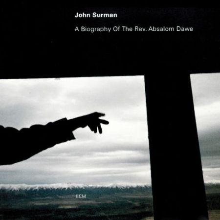 John Surman: A Biography Of The Rev. Absalom Dawe - CD