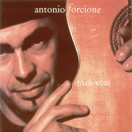 Antonio Forcione: Touch Wood - Plak