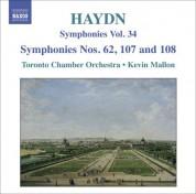 Kevin Mallon: Haydn, J.: Symphonies, Vol. 34 (Nos. 62, 107, 108 / La Vera Costanza: Overture / Lo Speziale: Overture) - CD