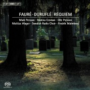 Swedish Radio Choir, Fredrik Malmberg, Miah Persson, Malena Ernman, Olle Persson, Mattias Wager: Fauré & Duruflé: Requiems - SACD
