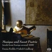 Emma Kirkby, Jakob Lindberg: Musique and Sweet Poetrie - SACD