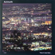 Azimuth: How It Was Then ... - CD