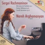 Nareh Arghamanyan: Rachmaninov: Morceaux de Fantaisie, Op.3, Etudes-Tableaux Op.33, Corelli Variations Op.42 - SACD