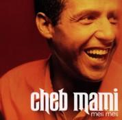 Cheb Mami: Meli Meli - CD
