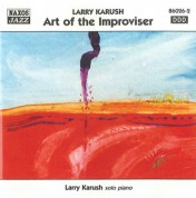 Karush, Larry: Art of the Improviser - CD