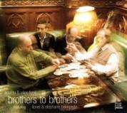 Elios Ferré, Boulou Ferré, Lionel Belmondo, Stephane Belmondo: Brothers To Brothers - CD