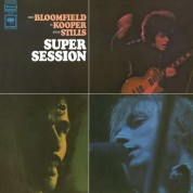 Mike Bloomfield, Al Kooper, Stephen Stills: Super Session - Plak
