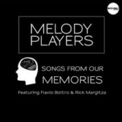 Melody Players, Flavio Boltro, Rick Margitza: Songs from our Memories - CD