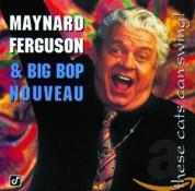 Maynard Ferguson: These Cats Can Swing - CD
