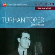 Turhan Toper: TRT Arşiv Serisi 174 - Turhan Toper'den Seçmeler - CD