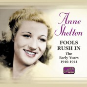 Shelton, Anne: Fools Rush In (1940-1941) - CD