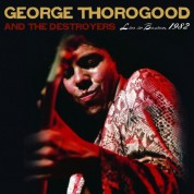 George Thorogood: Live In Boston - CD