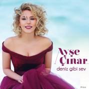 Ayşe Çınar: Deniz Gibi Sev - CD