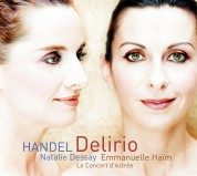 Natalie Dessay, Emmanuelle Haïm, Le Concert d'Astree: Natalie Dessay -  Delirio Handel (Cantatas) - CD