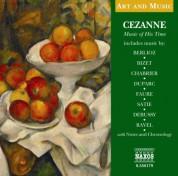 Çeşitli Sanatçılar: Art & Music: Cezanne - Music of His Time - CD