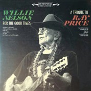 Willie Nelson: For The Good Times: A Tribute To Ray Price - Plak