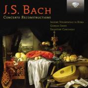 Insieme Strumentale di Roma, Giorgio Sasso: J.S. Bach: Concerto Reconstructions - CD