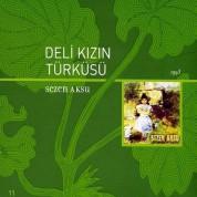 Sezen Aksu: Deli Kızın Türküsü - CD