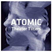 Atomic: Theater Tilters - CD