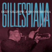 Dizzy Gillespie & His Orchestra - Gillespiana + 4 Bonus Tracks ! (All Compositions By Lalo Schifrin). - CD